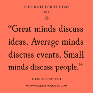 great-mind-quotes-discusion-quotes-Thought-For-The-Day